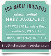 Media Inquiries - Contact Mary Burgdorff - info@mollysglutenfreebakery.com